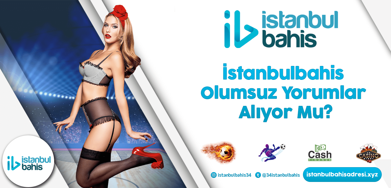 İstanbulbahis Olumsuz Yorumlar Alıyor Mu?
