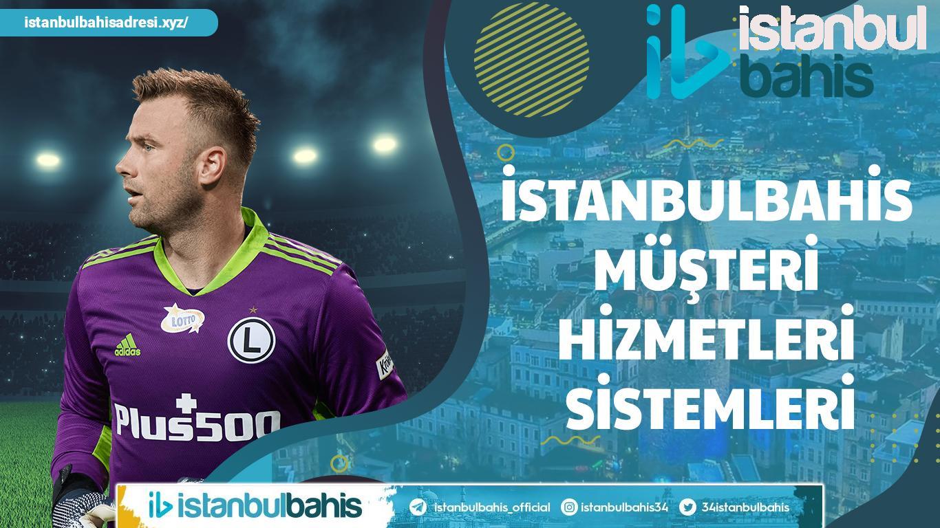 İstanbulbahis Müşteri Hizmetleri Sistemleri