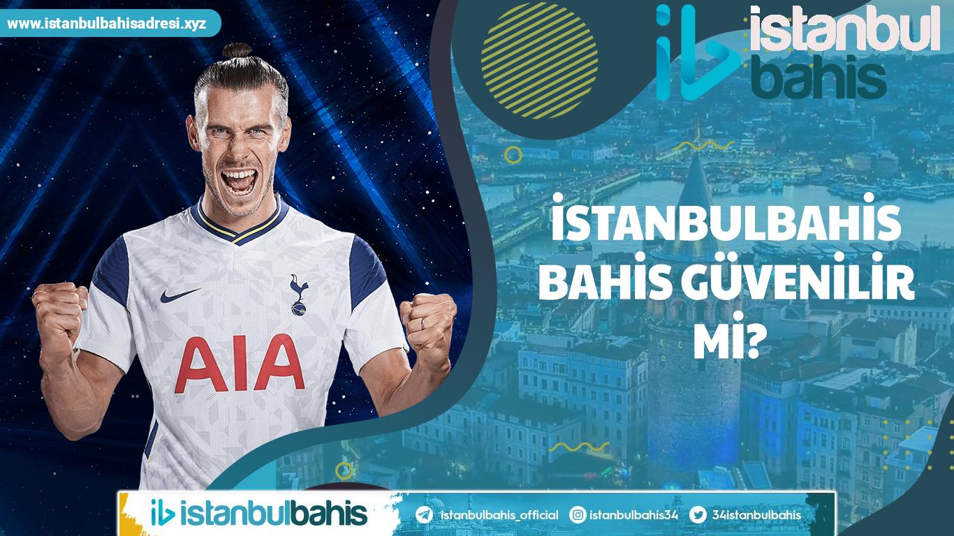 İstanbulbahis Bahis Güvenilir mi