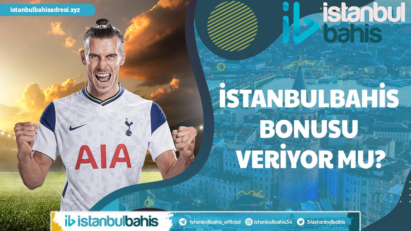İstanbulbahis Bonusu Veriyor Mu