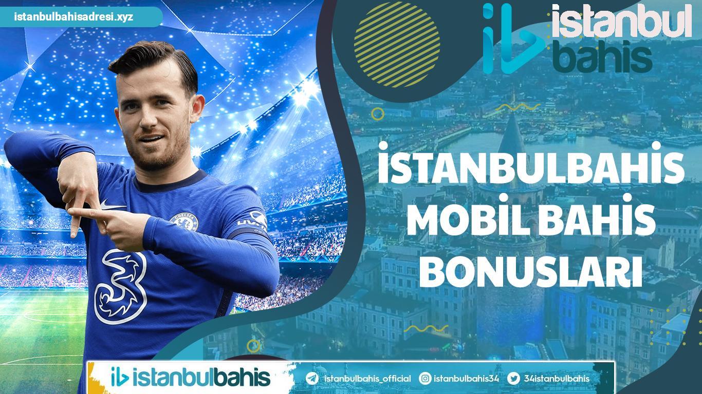 İstanbulbahis Mobil Bahis Bonusları