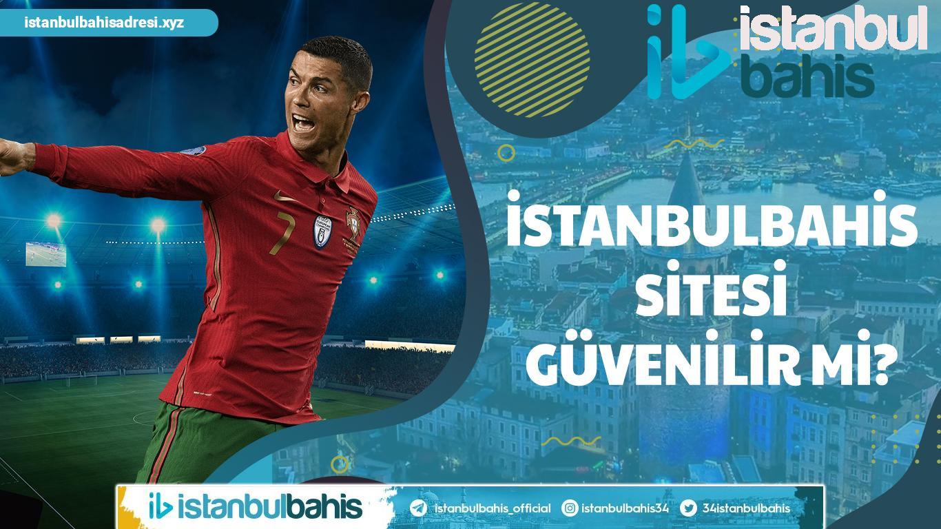 İstanbulbahis Sitesi Güvenilir mi