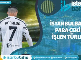 İstanbulbahis Para Çekim İşlem Türleri