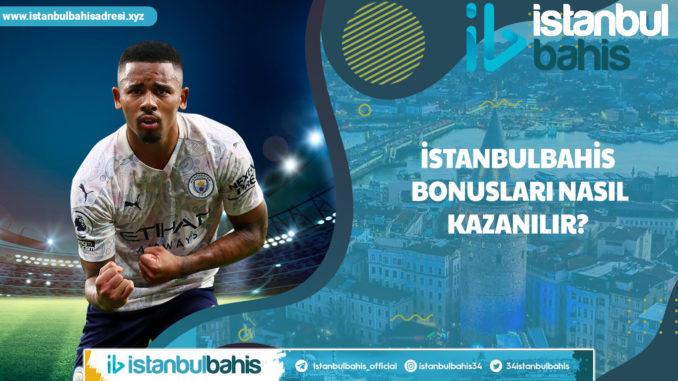 İstanbulbahis Bonusları Nasıl Kazanılır