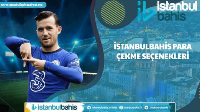 İstanbulbahis Para Çekme Seçenekleri