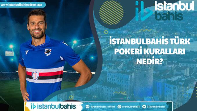 İstanbulbahis Türk Pokeri Kuralları Nedir