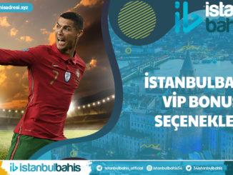 İstanbulbahis Vip Bonus Seçenekleri