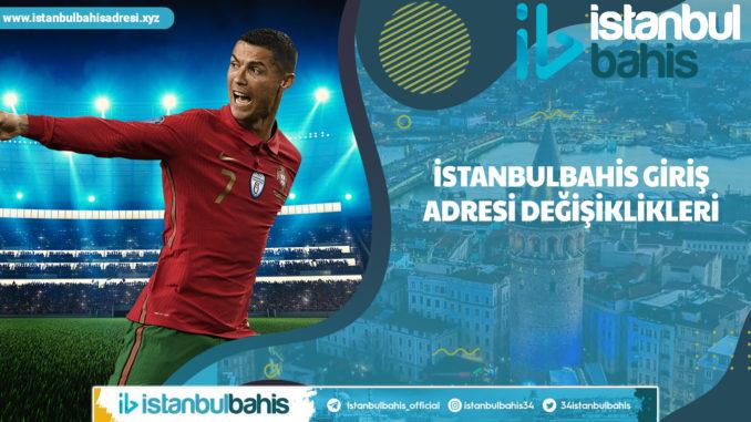 İstanbulbahis Giriş Adresi Değişiklikleri