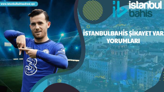 İstanbulbahis Şikayet Var Yorumları