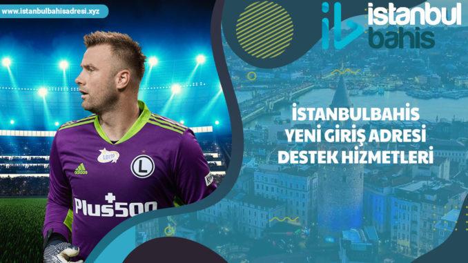 İstanbulbahis Yeni Giriş Adresi Destek Hizmetleri